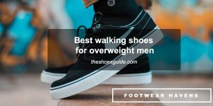 Top 10 Best Walking Shoes For Overweight Men 35