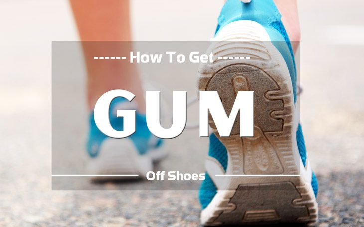 How to get gum off shoes
