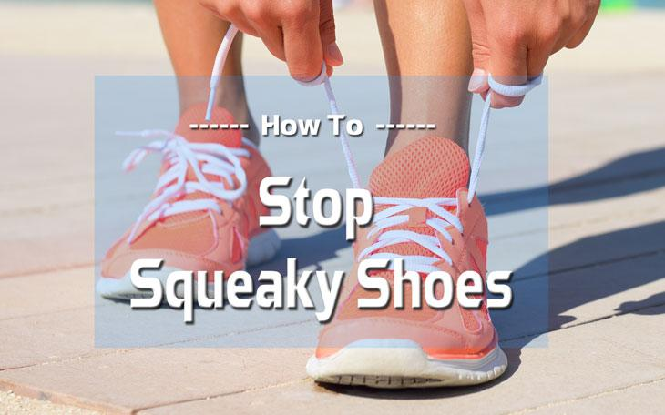 How to Stop Squeaky Shoes