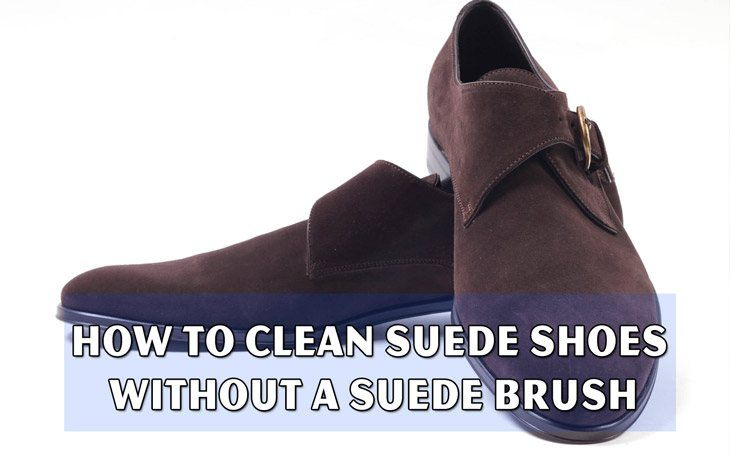 How to clean suede shoes without a suede brush