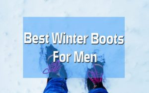 Top 5 Best Winter Boots For Men 11