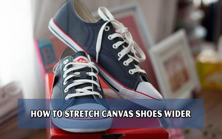 How to stretch canvas shoes wider