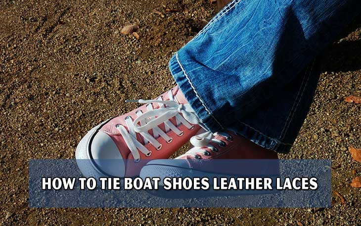 How To Tie Boat Shoes Leather Laces 1