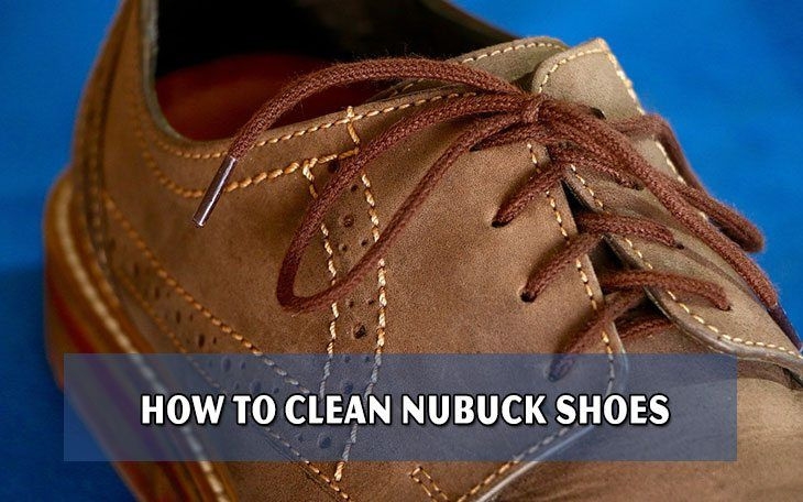 How to Clean Nubuck Shoes