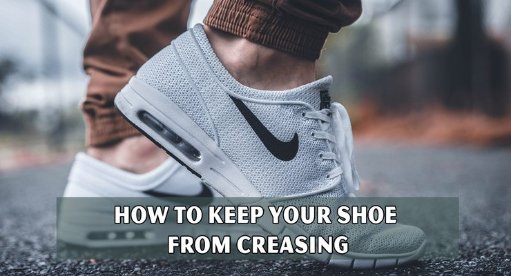 How To Keep Your Shoe From Creasing