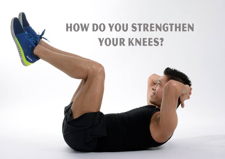 How do you strengthen your knees